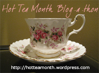 Hot Tea Month Blog-a-thon button