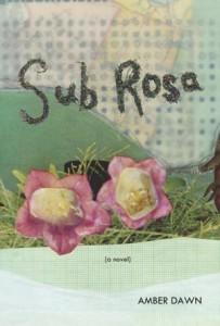 Sub Rosa by Amber Dawn (Arsenal Pulp Press)