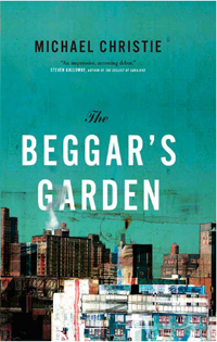 The Beggar's Garden by Michael Christie book review