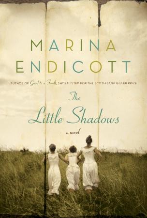 The Little Shadows by Marina Endicott