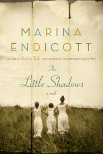 The Little Shadows by Marina Endicott