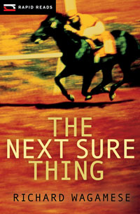 The Next Sure Thing by Richard Wagamese (Rapid Reads)