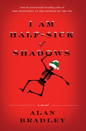 I Am Half-Sick of Shadows by Alan Bradley — a Flavia de Luce mystery