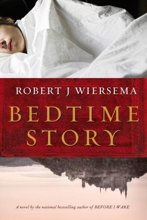 Bedtime Story by Robert J. Wiersema