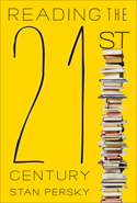 Reading the 21st Century by Stan Persky