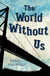 The World Without Us by Robin Stevenson (book review)