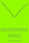 Book Review :: Grasshopper Jungle by Andrew Smith