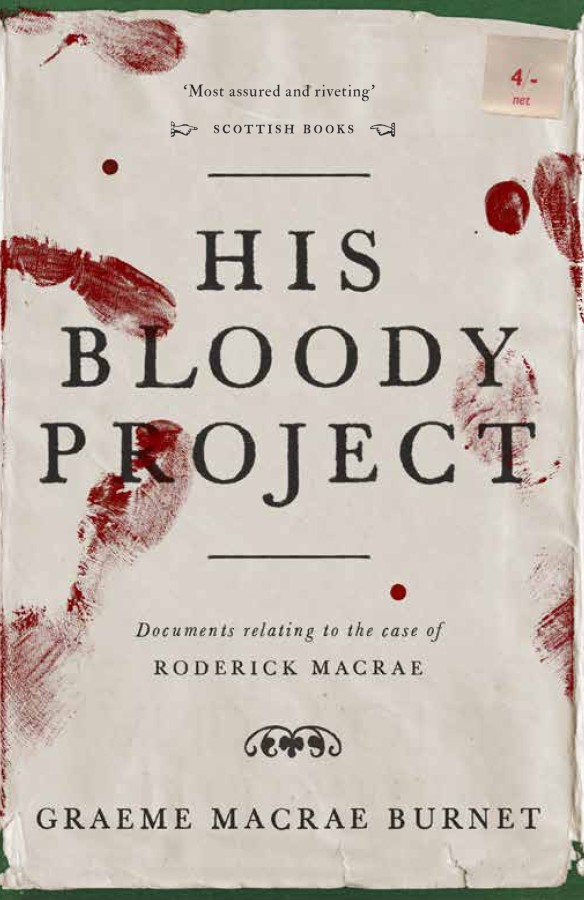 Book cover image for His Bloody Project by Graeme Macrae Burnets