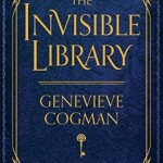 Book Review :: The Invisible Library by Genevieve Cogman